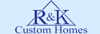 R & K Custom Homes Builders of the Lehigh Valley | 610.965.8149